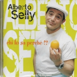 Alberto Selly - Chi lo sa perche' !?
